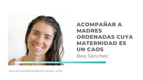 Acompañar a madres ordenadas cuya maternidad es un caos con Bea Sánchez