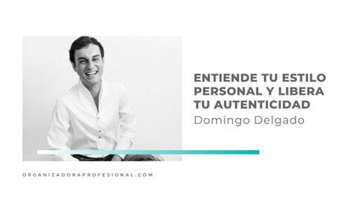 Entiende tu estilo personal y libera tu autenticidad con Domingo Delgado
