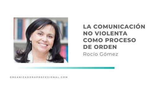 La comunicación no violenta como proceso de orden con el eneagrama con Rocío Gómez
